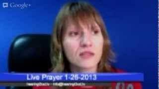 Live Prayer 1-26-2013 hearingGod
