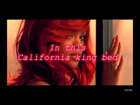 Rihanna - California King Bed [Lyrics on Screen]