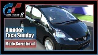 #1 Gran Turismo 6 Modo Carreira - Amador - Taça Sunday  (Playthrough em PT-BR)