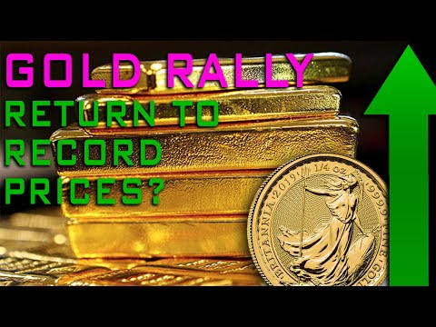 Does The Gold Rally Indicate A Return To Record Prices?