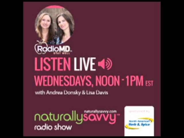 Lisa Davis interviews co-host Andrea Donsky about Naturally Savvy's #GetHealthy Challenges