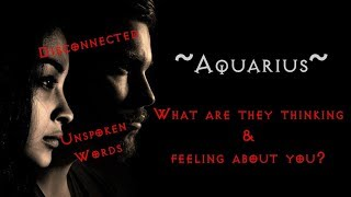 aquarius what are they thinking feeling about you jan 2019