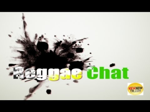 """Reggae Chat"" with Daddy Ernie. ReMix .   ViewNowTv"