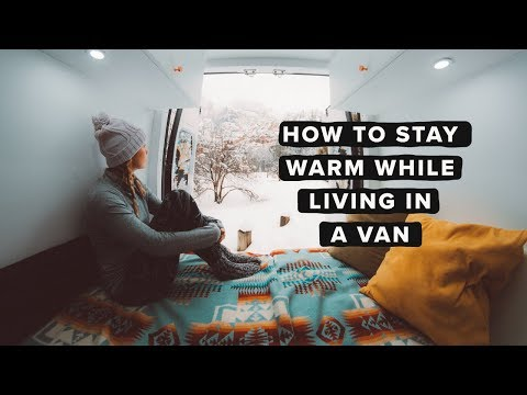Van Life: How to Stay Warm While Living in A Van During Winter