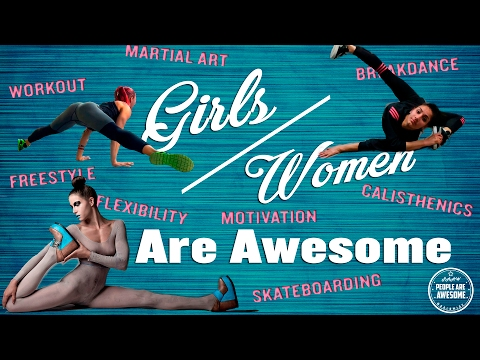 GIRLS - WOMEN ARE AWESOME 2017  BEST COMPILATION  PAAW