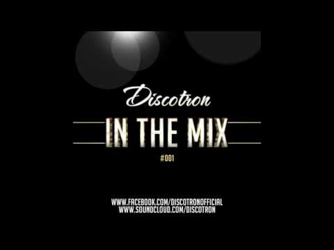 One Hour Nu Disco Mix - Mixed By Discotron - In The Mix #001
