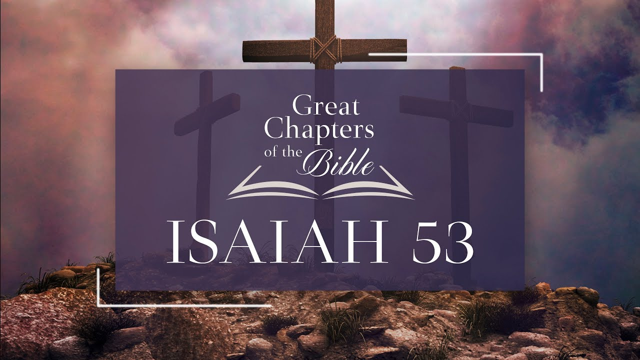 It Is Written - Great Chapters of the Bible: Isaiah 53
