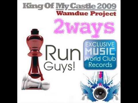 Wamdue Project vs  Purple Project - King Of My Castle(2ways Remix)