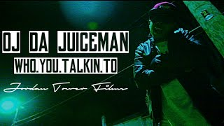 Oj Da Juiceman - Who You Talkin To !?! | Music Video | Jordan Tower Network