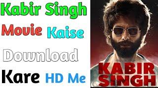 How To Download Kabir Singh Full HD Movie (2019)