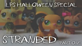 LPS - Stranded - Part One (Halloween Special 2015)
