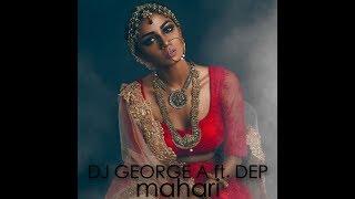 DJ GEORGE A feat. DEP - Mahari (Original Radio Edit)