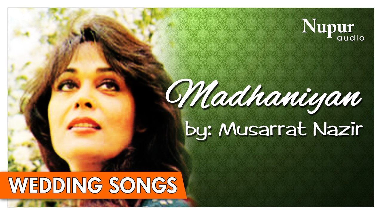 madhaniyan musarrat nazir folk punjabi wedding songs nupur audio