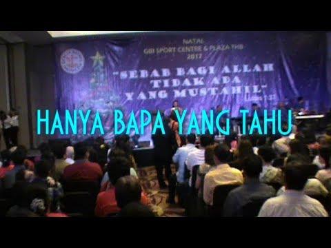 """NATAL 2017 GBI Sport Center Harapan Indah: """"HANYA BAPA YANG TAHU"""" (Gaby)"""
