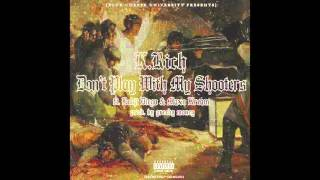 K.Rich Ft. Maxo Kream & Rodji Diego - Don't Play With My Shooters (Audio) Prod. By Greedy Money