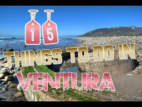 Top 15 Things To Do In Ventura, California