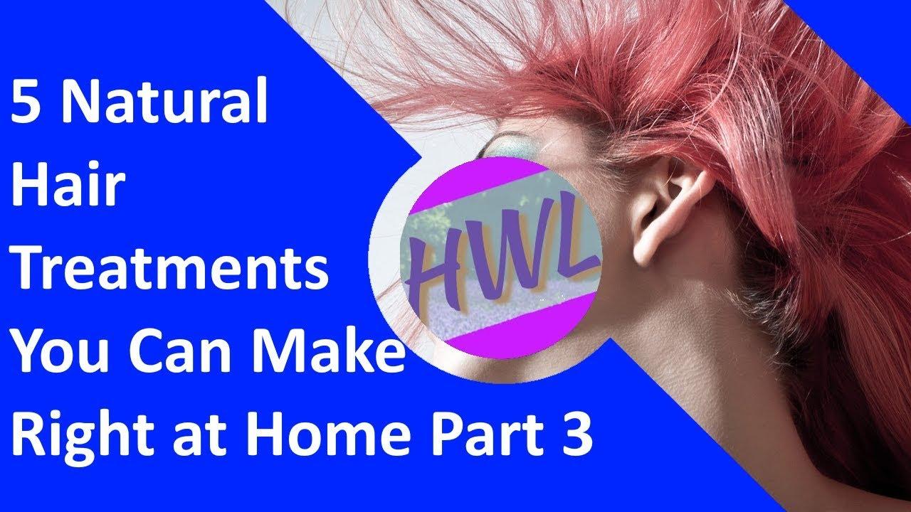 5 Natural Hair Treatments You Can Make Right at Home Part 3