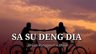 SA SU DENG DIA_-_Bryan_Runggeari_x_BNHR_-_