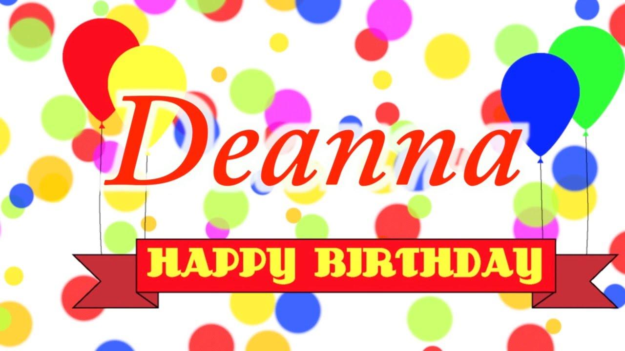 happy birthday deanna Happy Birthday Deanna Song   YouTube happy birthday deanna