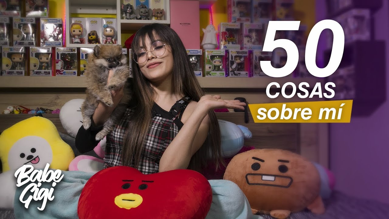 BABE GIGI - 50 Cosas Sobre Mí | Babe Gigi