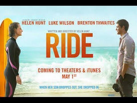 Ride (2014) with Helen Hunt, Luke Wilson, Brenton Thwaites, Leonor Varela Movie Mp3