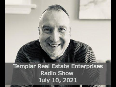 Templar Real Estate Radio Talk Show July 10, 2021