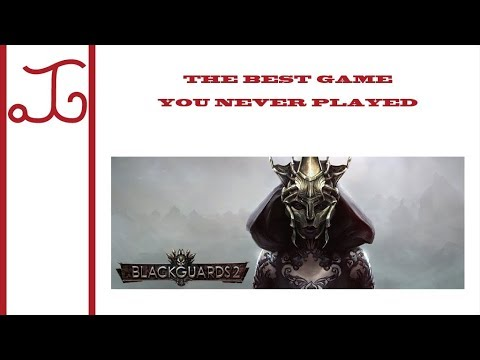 aJadedGamer - The Best Game You Never Played - Blackguards 2 |