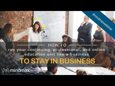 Operate Your Continuing, Professional, and Online Education Unit Like a Business to Stay in Business