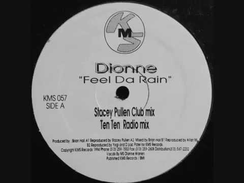 Dionne - Feel Da Rain (Stacey Pullen Club Mix)