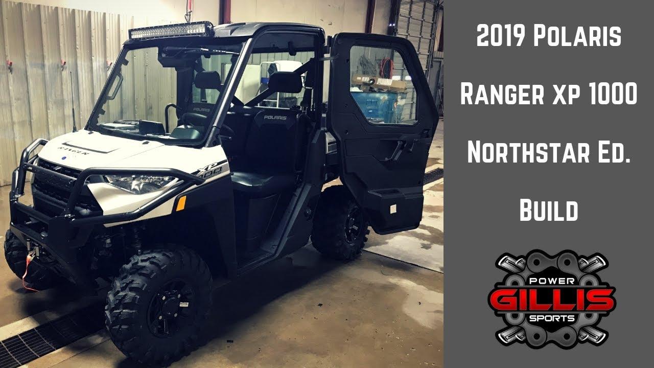 2019 Polaris Ranger XP NorthStar Build - Gillis Power Sports