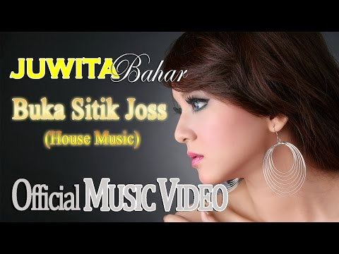 Juwita Bahar - Buka Sithik Joss (House Music) [Official Music Video HD]