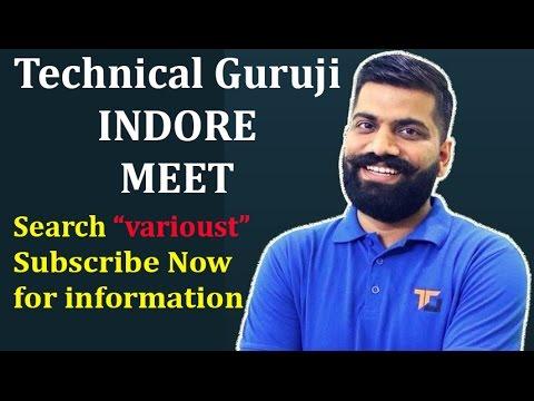 तकनीकी गुरूजी इंदौर जल्द ही मिलेंगे | TECHNICAL GURUJI INDORE MEET SOON... |