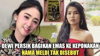 Dewi Persik Bagikan Emas Ke Keponakan, Nama Meldi Tak Disebut..