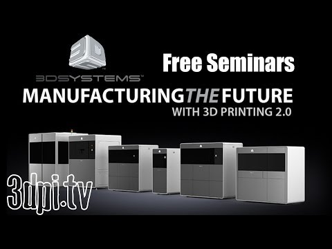 3D Systems Promotes 3D Printing 2.0 with Free Seminars