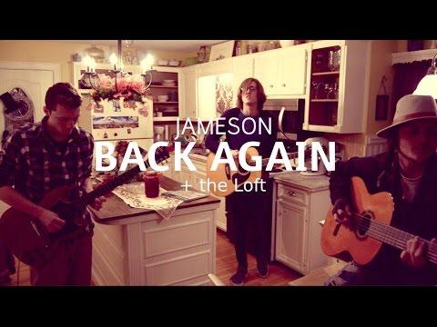 JAMESON + the Loft - Back Again