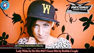 Lady Waks In Da Mix #427 [25-04-2017] Guest Mix by Bubble Couple