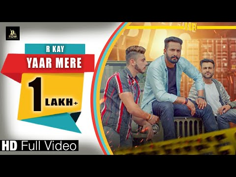 YAAR MERE || R KAY || New Latest Song 2019 || YDW PRODUCTION