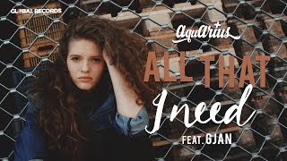 Aquarius feat. GJan - All That I Need Official Video