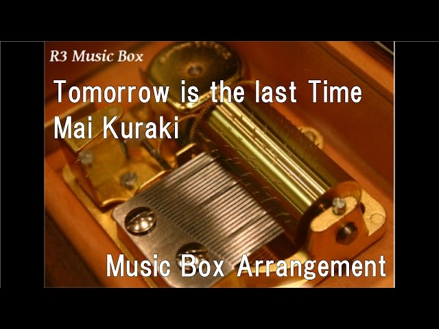 Tomorrow Is The Last Time - Ma...