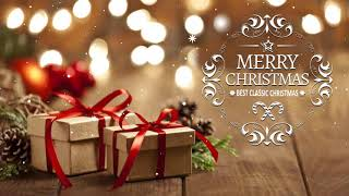 Classic Christmas Songs  - Best Christmas Songs Ever - Traditional Christmas Music 2020 .