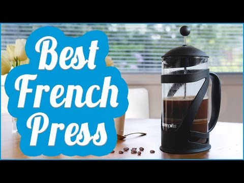 Best French Press To Buy In 2017