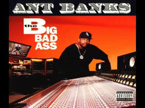 Ant Banks - The Big Badass