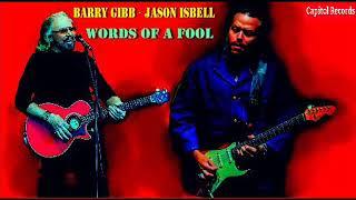 Barry Gibb · Jason Isbell - Words Of A Fool