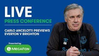 LIVE! CARLO ANCELOTTI'S PRESS CONFERENCE: EVERTON v BRIGHTON