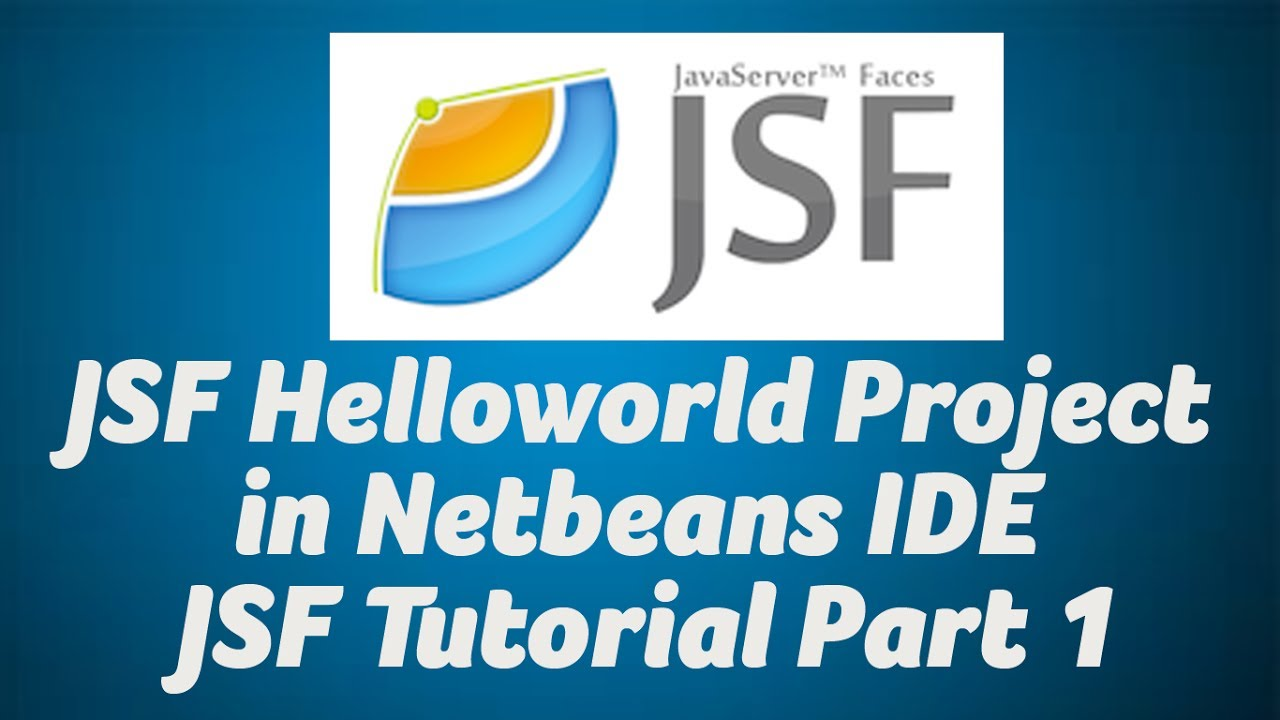 JSF Helloworld Netbeans IDE - JSF Tutorial Part 1