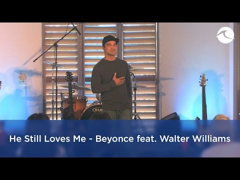 He Still Loves Me - Beyonce Feat. Walter Williams Jr