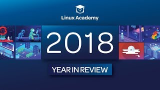 2018 Year in Review | Linux Academy