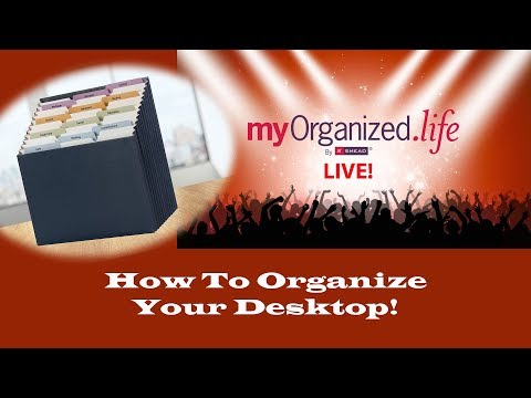 How to Organize Your Desktop - myOrganized.life Live! Thursday February 22, 2018