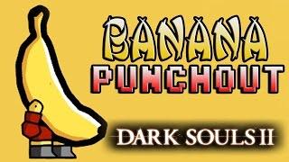 Kickboxing Banana's Punch-out!! Dark Souls 2 Pvp (#5)