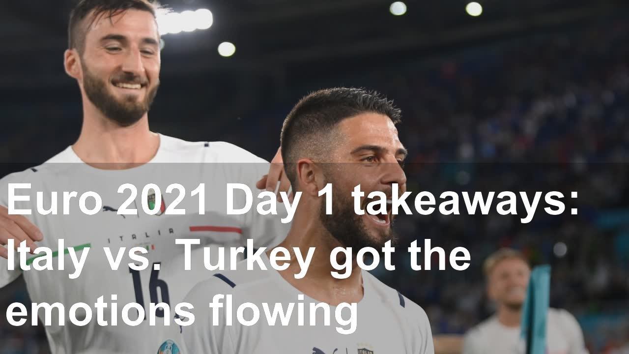 Euro 2021 Day 1 takeaways: Italy vs. Turkey got the emotions flowing